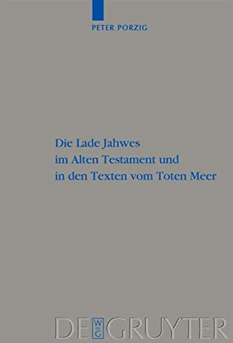 9783110212921: Die Lade Jahwes im Alten Testament und in den Texten vom Toten Meer (Beihefte Zur Zeitschrift Fur die Alttestamentliche Wissenschaft) (German Edition)
