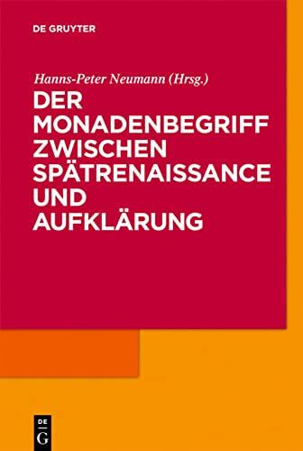 9783110213003: Der Monadenbegriff zwischen Spätrenaissance und Aufklärung (German Edition)