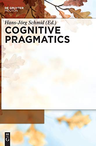 Cognitive Pragmatics: Hans-Jörg Schmid