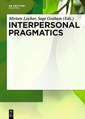 Interpersonal Pragmatics: Miriam A. Locher