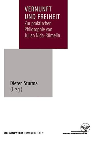 9783110214994: Vernunft und Freiheit: Zur praktischen Philosophie von Julian Nida-Rümelin (Humanprojekt: Interdisziplinare Anthropologie)