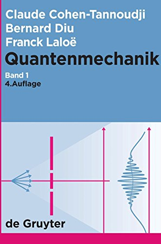 9783110215199: Cohen-Tannoudji, Claude; Diu, Bernard; Laloë, Franck: Quantenmechanik. Band 1
