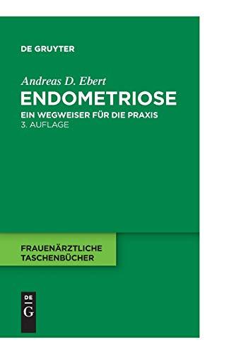 9783110216226: Endometriose: Ein Wegweiser für die Praxis (Frauenarztliche Taschenba1/4cher)