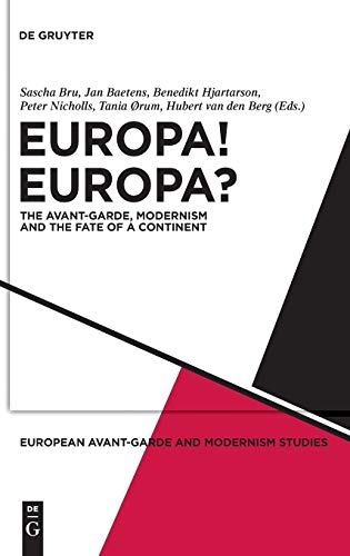 9783110217711: Europa! Europa?: The Avant-Garde, Modernism and the Fate of a Continent (European Avant-Garde and Modernism Studies)