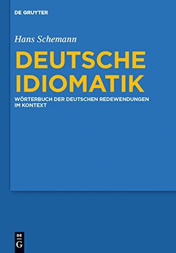 9783110217889: Deutsche Idiomatik: Die deutschen Redewendungen im Kontext (German Edition)