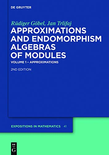 Approximations and Endomorphism Algebras of Modules. 2 Bände: Rüdiger Göbel