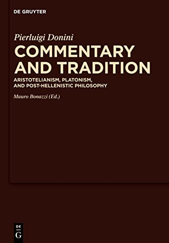 9783110218725: Commentary and Tradition: Aristotelianism, Platonism, and Post-Hellenistic Philosophy (Commentaria in Aristotelem Graeca Et Byzantina) (English, French and Italian Edition)