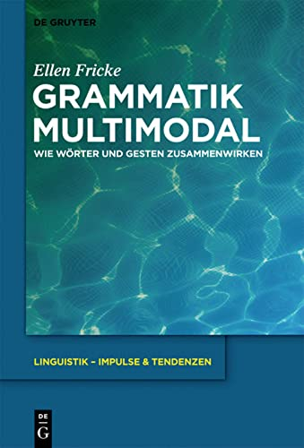 9783110218886: Grammatik Multimodal: Wie Worter Und Gesten Zusammenwirken (Linguistik - Impulse & Tendenzen) (German Edition)