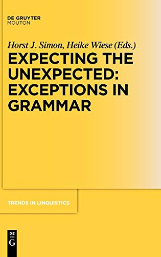 9783110219081: Expecting the Unexpected: Exceptions in Grammar (Trends in Linguistics. Studies and Monographs [TiLSM])