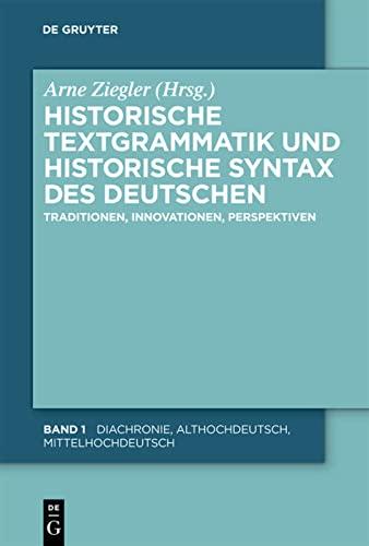Historische Textgrammatik und Historische Syntax des Deutschen. 2 Bände: Arne Ziegler