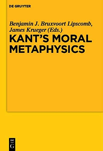 Kants Moral Metaphysics: God, Freedom, and Immortality: De Gruyter