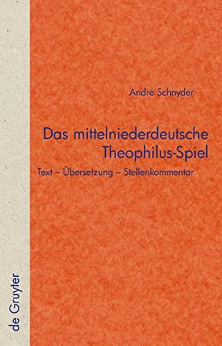 9783110221473: Das mittelniederdeutsche Theophilus-Spiel: Text Übersetzung Stellenkommentar (Quellen Und Forschungen Zur Literatur- Und Kulturgeschichte) (German Edition)