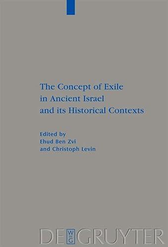 9783110221770: The Concept of Exile in Ancient Israel and its Historical Contexts (Beihefte Zur Zeitschrift Fa1/4r die Alttestamentliche Wissen)