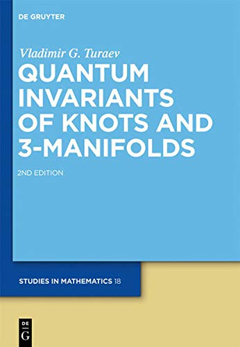 9783110221831: Quantum Invariants of Knots and 3-Manifolds (De Gruyter Studies in Mathematics, Vol. 18)
