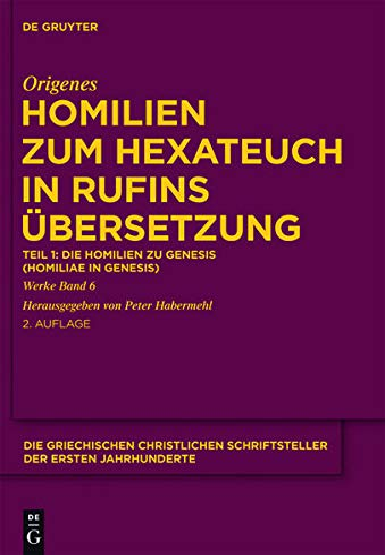 9783110223491: Homilien zum Hexateuch in Rufins Übersetzung. Teil 1: Die Homilien zu Genesis (Homiliae in Genesin) (Die Griechischen Christlichen Schriftsteller Der Ersten Jahrhunderte)