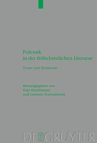 9783110223538: Polemik in der frühchristlichen Literatur: Texte und Kontexte (Beihefte Zur Zeitschrift Fa1/4r die Neutestamentliche Wissen) (German Edition)