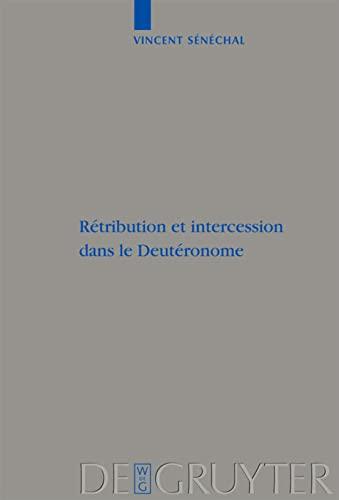 Rétribution et intercession dans le Deutéronome (Beihefte Zur Zeitschrift Fur die Alttestamentliche...