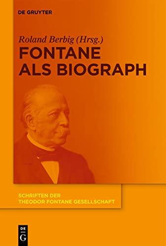 9783110224788: Fontane ALS Biograph (Schriften Der Theodor Fontane Gesellschaft) (German Edition)