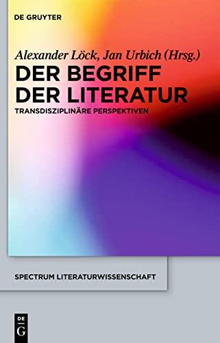 Der Begriff der Literatur: Alexander Löck (editor),