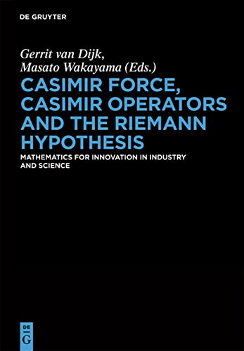 9783110226126: Casimir Force, Casimir Operators and the Riemann Hypothesis: Mathematics for Innovation in Industry and Science (De Gruyter Proceedings in Mathematics)