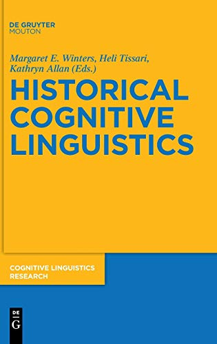 Historical Cognitive Linguistics (Cognitive Linguistic Research): De Gruyter Mouton