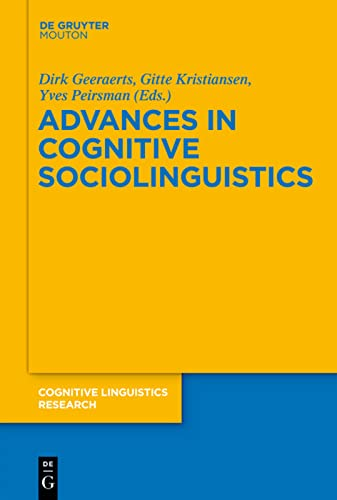 Advances in Cognitive Sociolinguistics (Cognitive Linguistic Research): Dirk Geeraerts
