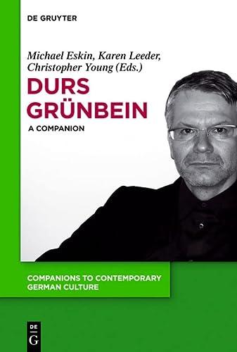 Durs Grünbein: A Companion. (Companions to Contemporary German Culture Volume 2) - Eskin, Michael ; Leeder, Karen ; Young, Christopher (Eds.) ; Grünbein, Durs