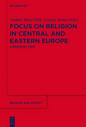 9783110228113: Focus on Religion in Central and Eastern Europe: A Regional View (Religion and Society)
