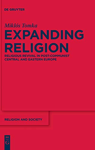 9783110228151: Expanding Religion: Religious Revival in Post-Communist Central and Eastern Europe (Religion and Society (de Gruyter))
