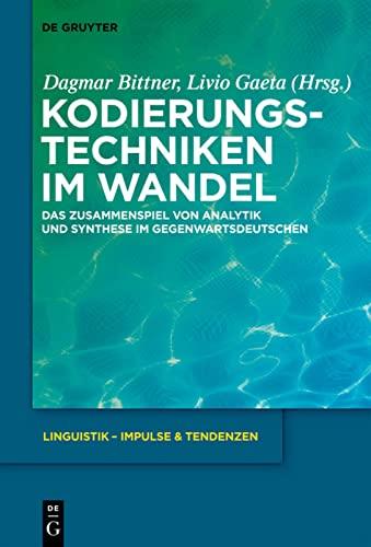 Kodierungstechniken im Wandel: Das Zusammenspiel von Analytik und Synthese im Gegenwartsdeutschen (...