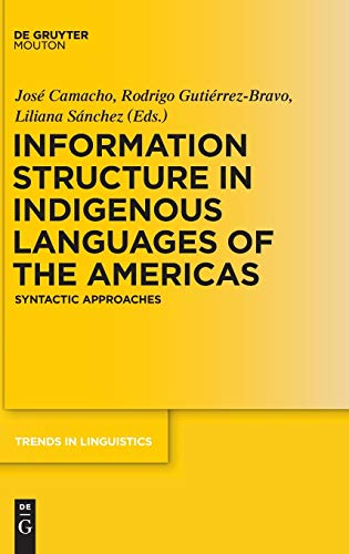 9783110228526: Information Structure in Indigenous Languages of the Americas: Syntactic Approaches (Trends in Linguistics. Studies and Monographs [Tilsm])
