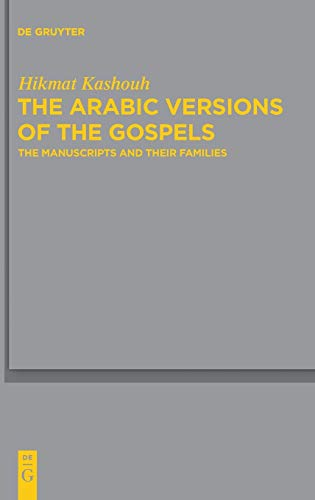 The Arabic Versions of the Gospels: The: Kashouh, Hikmat