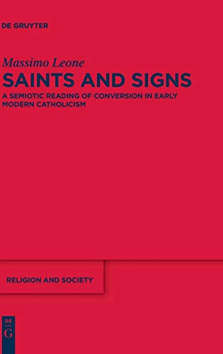 9783110229516: Saints and Signs: A Semiotic Reading of Conversion in Early Modern Catholicism (Religion and Society)