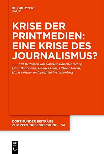 Krise der Printmedien: Eine Krise des Journalismus?: De Gruyter Saur