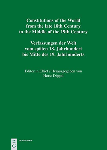 Constitutions of the World from the late 18th Century to the Middle of the 19th Century. Europe. ...
