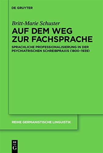 9783110231175: Auf dem Weg zur Fachsprache: Sprachliche Professionalisierung in der psychiatrischen Schreibpraxis (1800-1939) (Reihe Germanistische Linguistik)