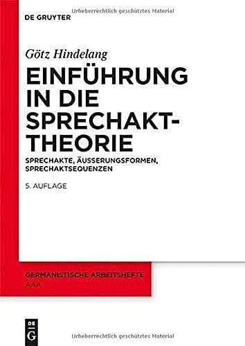 9783110231472: Einführung in die Sprechakttheorie: Sprechakte, Äußerungsformen, Sprechaktsequenzen (Germanistische Arbeitshefte)