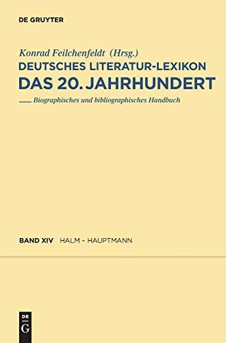 9783110231601: Deutsches Literatur-Lexikon. Das 20. Jahrhundert, Band 14, Halm - Hauptmann (Deutsches Literatur-lexikon, Des 20, Jahrhundert)