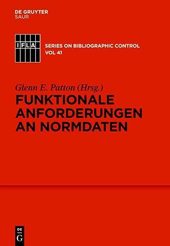 9783110232509: Funktionale Anforderungen an Normdaten: Ein konzeptionelles Modell (Ifla Series on Bibliographic Control)