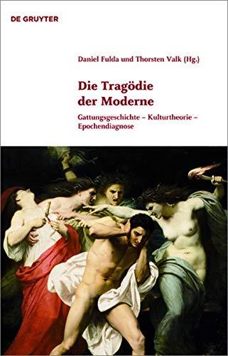 9783110232905: Die Tragödie der Moderne: Gattungsgeschichte - Kulturtheorie - Epochendiagnose (Klassik und Moderne)
