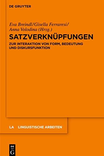 9783110234350: Satzverknüpfungen: Zur Interaktion von Form, Bedeutung und Diskursfunktion (Linguistische Arbeiten) (German Edition)