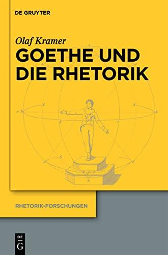 Goethe und die Rhetorik - Olaf Kramer