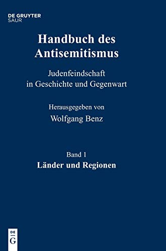 Handbuch des Antisemitismus: Länder und Regionen - Benz Wolfgang, Mihok Brigitte, Kampling Rainer, Bergmann Werner, Wyrwa Ulrich, Wetzel Juliane