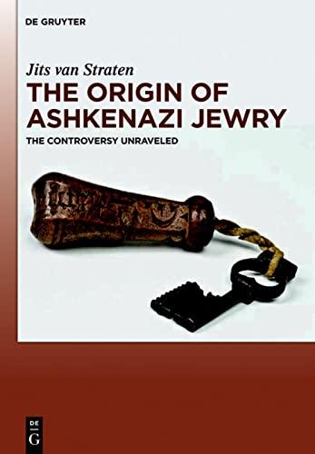 The Origin of Ashkenazi Jewry. The Controversy: van Straten, Jits: