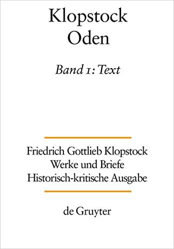 9783110237504: Oden: Text: Werke Und Briefe Historisch-kritische Ausgabe / Works and Correspondence. Historico-critical Edition: 1 (Klopstock, Friedrich G.: Werke Und Briefe)