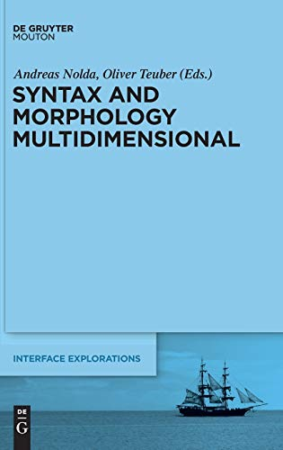9783110238747: Syntax and Morphology Multidimensional (Interface Explorations)