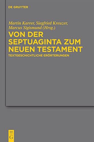 Von Der Septuaginta Zum Neuen Testament: Textgeschichtliche Er rterungen (Hardback)
