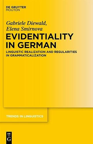 Evidentiality in German : Linguistic Realization and Regularities in Grammaticalization - Gabriele Diewald