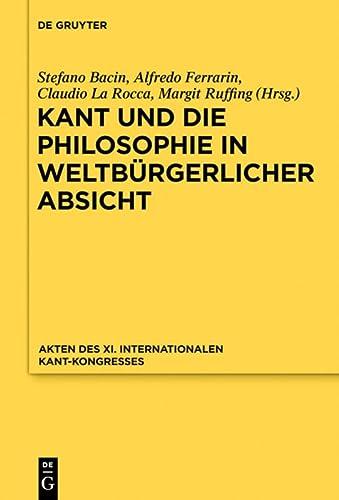9783110246483: Kant Und Die Philosophie in Weltbürgerlicher Absicht: Akten Des XI. Kant-Kongresses 2010 (German Edition)