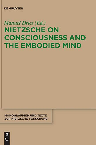9783110246520: Nietzsche on Consciousness and the Embodied Mind NT (Nietzsche Today)